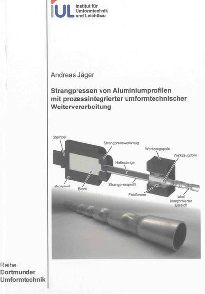 Strangpressen von Aluminiumprofilen mit prozessintegrierter umformtechnischer Weiterverarbeitung - Coverbild