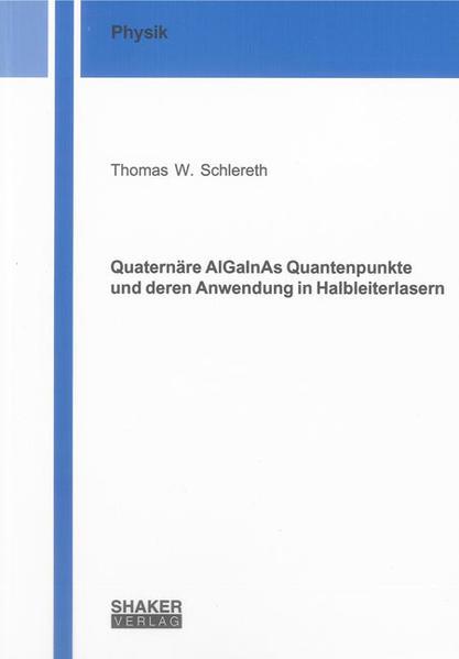 Quaternäre AlGaInAs Quantenpunkte und deren Anwendung in Halbleiterlasern - Coverbild