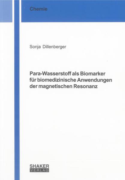 Para-Wasserstoff als Biomarker für biomedizinische Anwendungen der magnetischen Resonanz - Coverbild