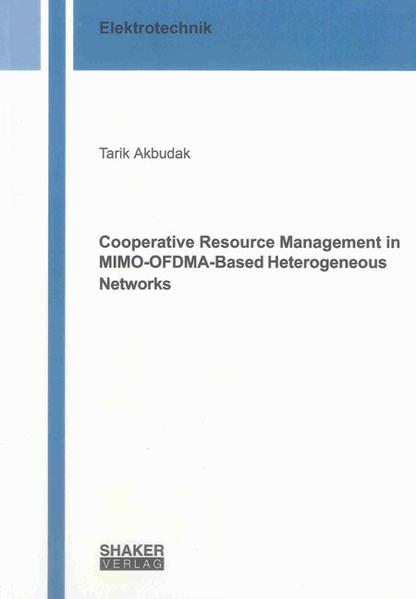 Cooperative Resource Management in MIMO-OFDMA-Based Heterogeneous Networks - Coverbild