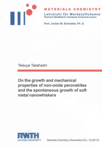 On the growth and mechanical properties of non-oxide perovskites and the spontaneous growth of soft metal nanowhiskers - Coverbild