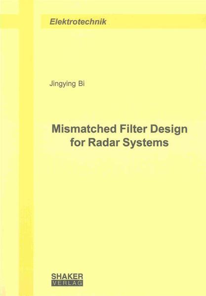 Mismatched Filter Design for Radar Systems - Coverbild