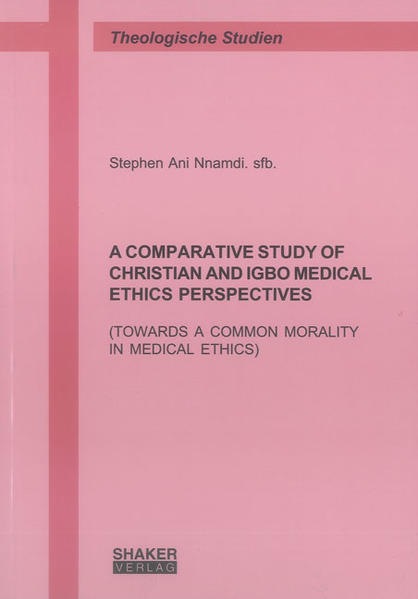A COMPARATIVE STUDY OF CHRISTIAN AND IGBO MEDICAL ETHICS PERSPECTIVES - Coverbild
