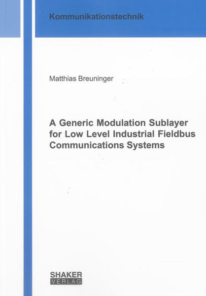 A Generic Modulation Sublayer for Low Level Industrial Fieldbus Communications Systems - Coverbild