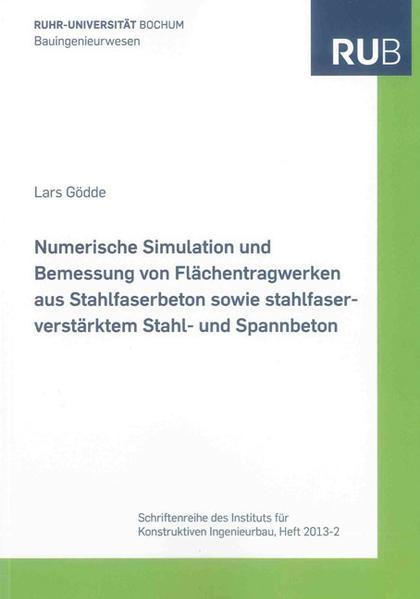 Numerische Simulation und Bemessung von Flächentragwerken aus Stahlfaserbeton sowie stahlfaserverstärktem Stahl- und Spannbeton - Coverbild
