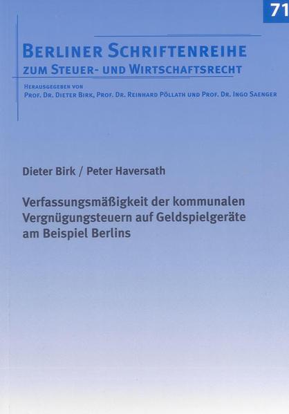 Verfassungsmäßigkeit der kommunalen Vergnügungsteuern auf Geldspielgeräte am Beispiel Berlins - Coverbild