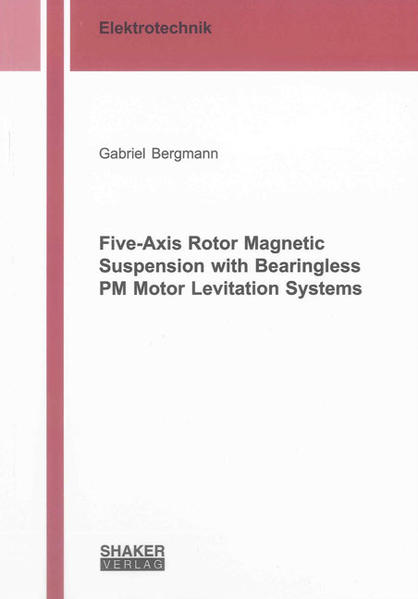 Five-Axis Rotor Magnetic Suspension with Bearingless PM Motor Levitation Systems - Coverbild