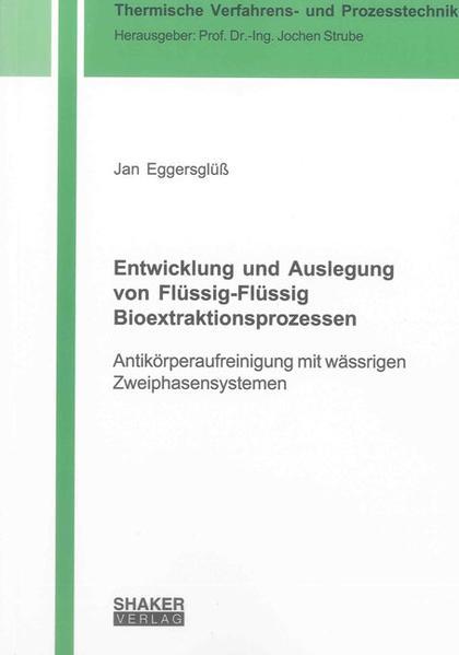 Entwicklung und Auslegung von Flüssig-Flüssig Bioextraktionsprozessen - Coverbild