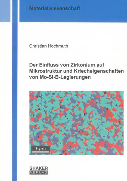 Der Einfluss von Zirkonium auf Mikrostruktur und Kriecheigenschaften von Mo-Si-B-Legierungen - Coverbild