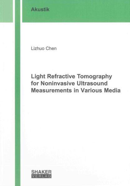 Light Refractive Tomography for Noninvasive Ultrasound Measurements in Various Media - Coverbild