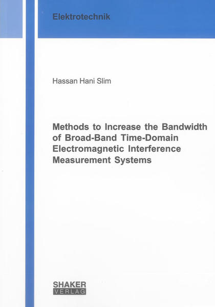 Methods to Increase the Bandwidth of Broad-Band Time-Domain Electromagnetic Interference Measurement Systems - Coverbild