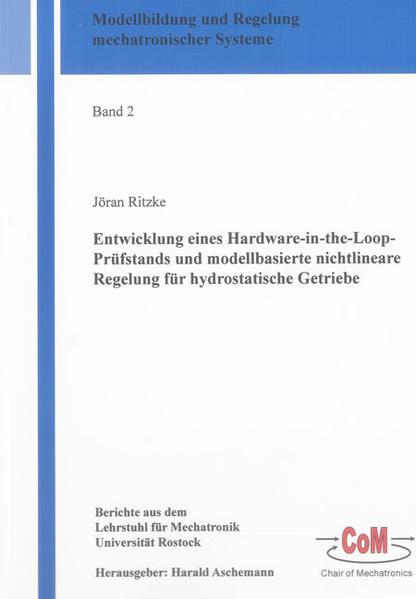 Entwicklung eines Hardware-in-the-Loop-Prüfstands und modellbasierte nichtlineare Regelung für hydrostatische Getriebe - Coverbild