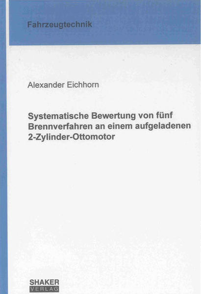 Systematische Bewertung von fünf Brennverfahren an einem aufgeladenen 2-Zylinder-Ottomotor - Coverbild