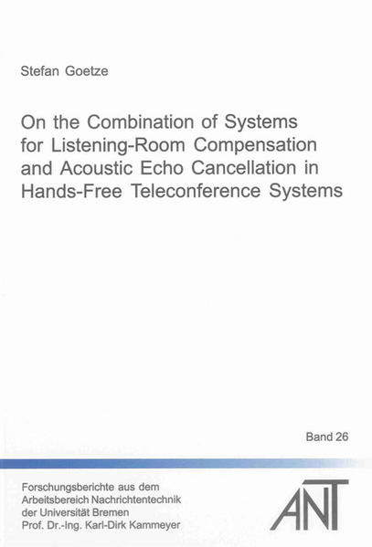 On the Combination of Systems for Listening-Room Compensation and Acoustic Echo Cancellation in Hands-Free Teleconference Systems - Coverbild