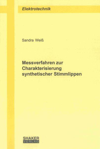 Messverfahren zur Charakterisierung synthetischer Stimmlippen - Coverbild