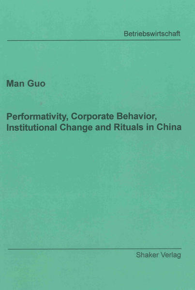 Performativity, Corporate Behavior, Institutional Change and Rituals in China - Coverbild