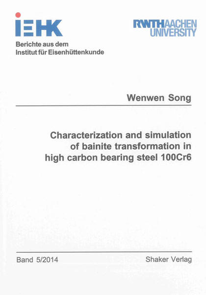 Characterization and simulation of bainite transformation in high carbon bearing steel 100Cr6 - Coverbild