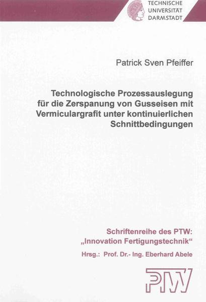 Technologische Prozessauslegung für die Zerspanung von Gusseisen mit Vermiculargrafit unter kontinuierlichen Schnittbedingungen - Coverbild