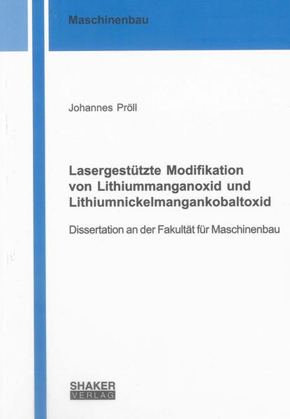 Lasergestützte Modifikation von Lithiummanganoxid und Lithiumnickelmangankobaltoxid - Coverbild