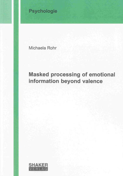 Masked processing of emotional information beyond valence - Coverbild