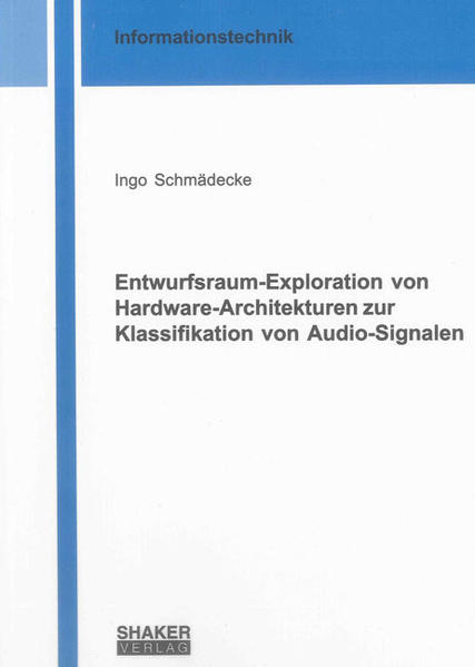 Entwurfsraum-Exploration von Hardware-Architekturen zur Klassifikation von Audio-Signalen - Coverbild