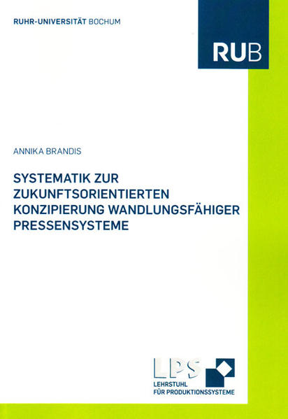 Systematik zur zukunftsorientierten Konzipierung wandlungsfähiger Pressensysteme - Coverbild