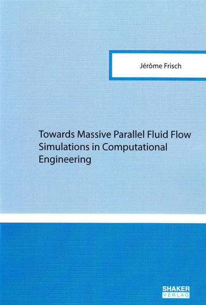 Towards Massive Parallel Fluid Flow Simulations in Computational Engineering - Coverbild