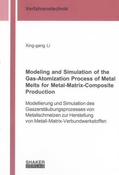 Modeling and Simulation of the Gas-Atomization Process of Metal Melts for Metal-Matrix-Composite Production - Coverbild