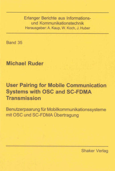 User Pairing for Mobile Communication Systems with OSC and SC-FDMA Transmission - Coverbild