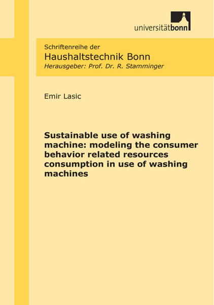 Sustainable use of washing machine: modeling the consumer behavior related resources consumption in use of washing machines - Coverbild