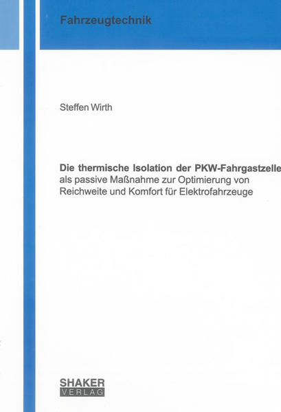 Die thermische Isolation der PKW-Fahrgastzelle als passive Maßnahme zur Optimierung von Reichweite und Komfort für Elektrofahrzeuge - Coverbild