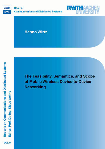 The Feasibility, Semantics, and Scope of Mobile Wireless Device-to-Device Networking - Coverbild