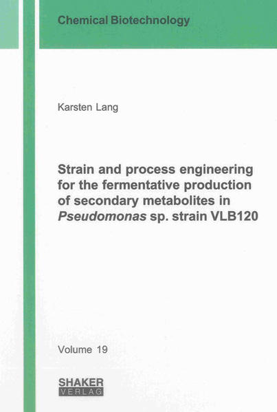 Strain and process engineering for the fermentative production of secondary metabolites in Pseudomonas sp. strain VLB120 - Coverbild