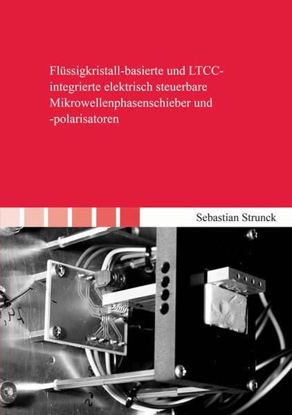 Flüssigkristall-basierte und LTCC-integrierte elektrisch steuerbare Mikrowellenphasenschieber und -polarisatoren - Coverbild