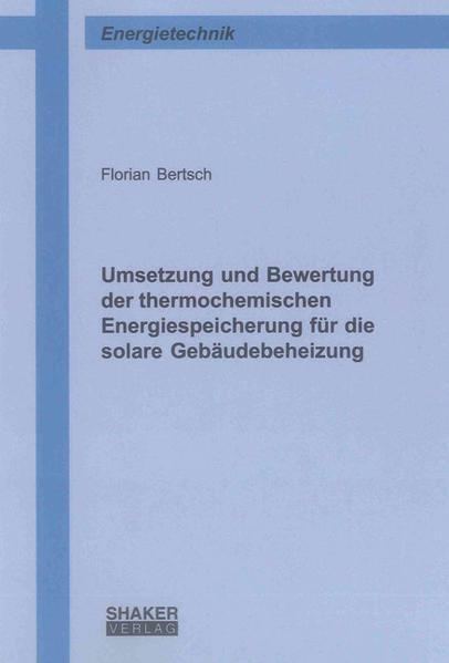 Umsetzung und Bewertung der thermochemischen Energiespeicherung für die solare Gebäudebeheizung - Coverbild