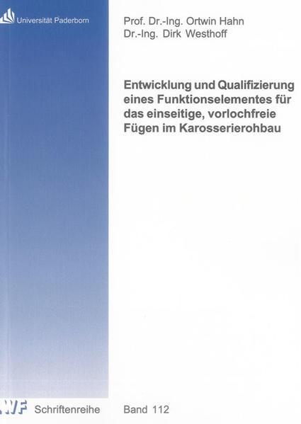 Entwicklung und Qualifizierung eines Funktionselementes für das einseitige, vorlochfreie Fügen im Karosserierohbau - Coverbild
