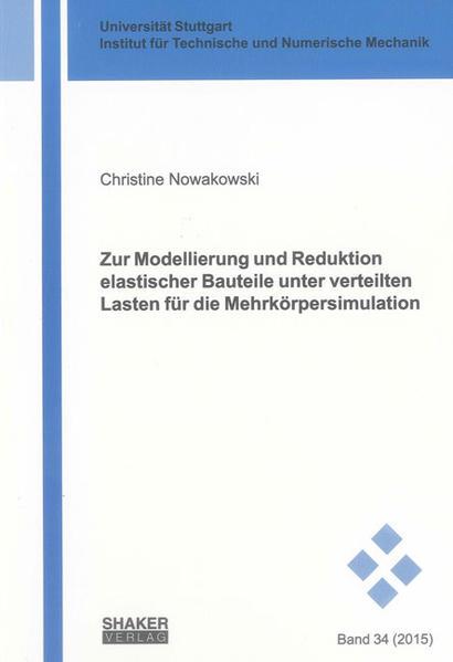 Zur Modellierung und Reduktion elastischer Bauteile unter verteilten Lasten für die Mehrkörpersimulation - Coverbild