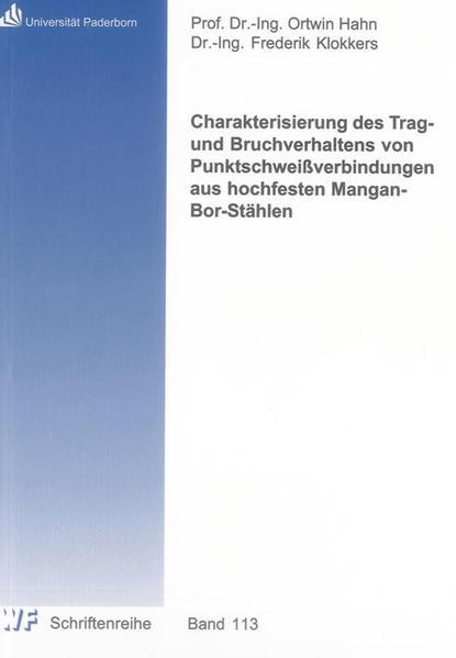 Charakterisierung des Trag- und Bruchverhaltens von  Punktschweißverbindungen aus hochfesten Mangan-Bor-Stählen - Coverbild