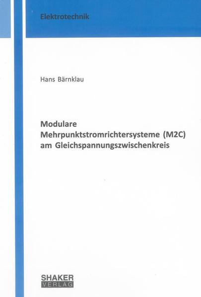 Modulare Mehrpunktstromrichtersysteme (M2C) am Gleichspannungszwischenkreis - Coverbild
