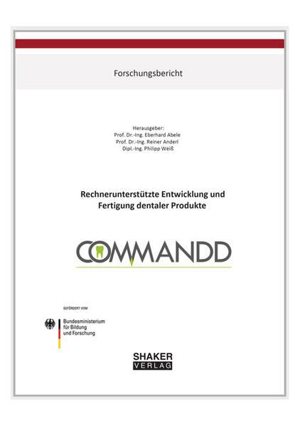 Rechnerunterstützte Entwicklung und Fertigung dentaler Produkte - Coverbild