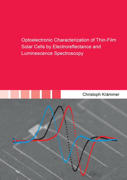 Optoelectronic Characterization of Thin-Film Solar Cells by Electroreflectance and Luminescence Spectroscopy - Coverbild