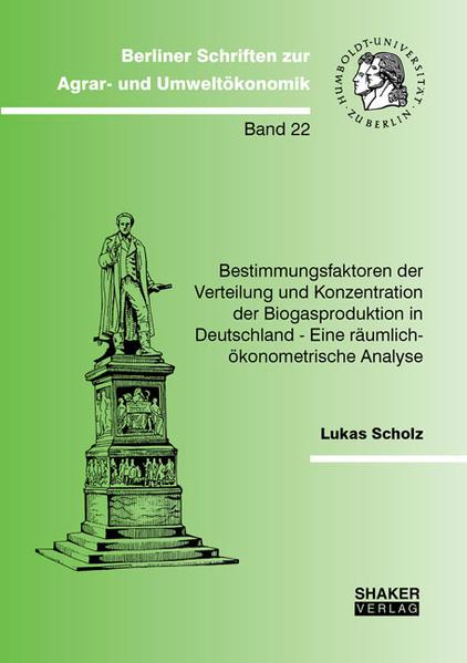 Bestimmungsfaktoren der Verteilung und Konzentration der Biogasproduktion in Deutschland - Eine räumlich-ökonometrische Analyse - Coverbild