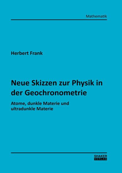 Neue Skizzen zur Physik in der Geochronometrie - Coverbild