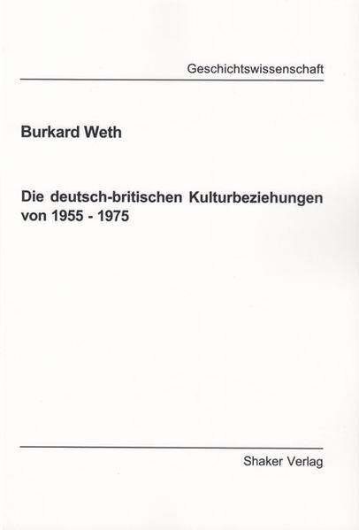 Die deutsch-britischen Kulturbeziehungen von 1955 - 1975 - Coverbild