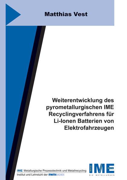 Weiterentwicklung des pyrometallurgischen IME Recyclingverfahrens für Li-Ionen Batterien von Elektrofahrzeugen - Coverbild