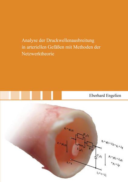 Analyse der Druckwellenausbreitung in arteriellen Gefäßen mit Methoden der Netzwerktheorie - Coverbild