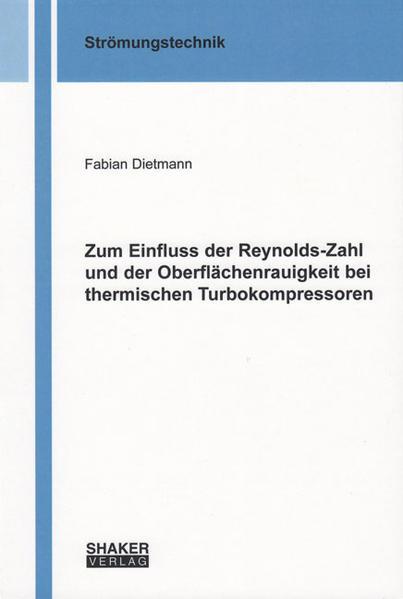 Zum Einfluss der Reynolds-Zahl und der Oberflächenrauigkeit bei thermischen Turbokompressoren - Coverbild