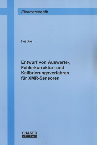 Entwurf von Auswerte-, Fehlerkorrektur- und Kalibrierungsverfahren für XMR-Sensoren - Coverbild