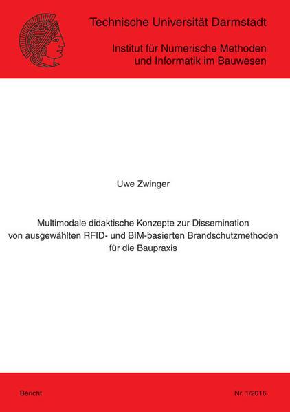 Multimodale didaktische Konzepte zur Dissemination von ausgewählten RFID- und BIM-basierten Brandschutzmethoden für die Baupraxis - Coverbild