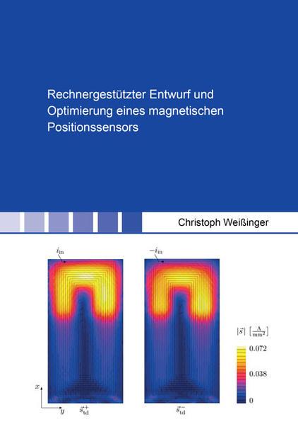 Rechnergestützter Entwurf und Optimierung eines magnetischen Positionssensors - Coverbild